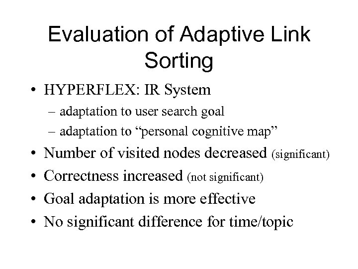 Evaluation of Adaptive Link Sorting • HYPERFLEX: IR System – adaptation to user search