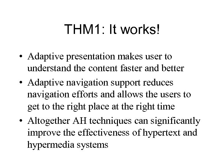 THM 1: It works! • Adaptive presentation makes user to understand the content faster