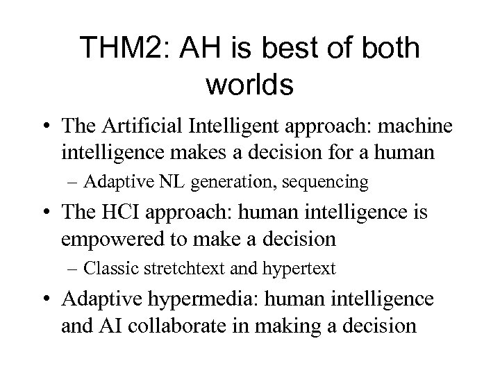 THM 2: AH is best of both worlds • The Artificial Intelligent approach: machine