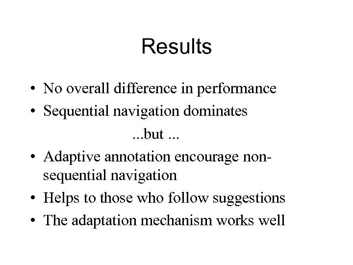 Results • No overall difference in performance • Sequential navigation dominates. . . but.