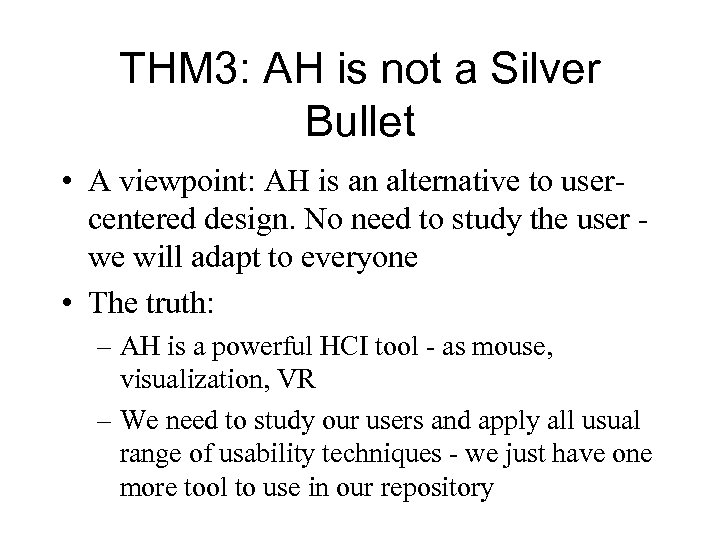 THM 3: AH is not a Silver Bullet • A viewpoint: AH is an