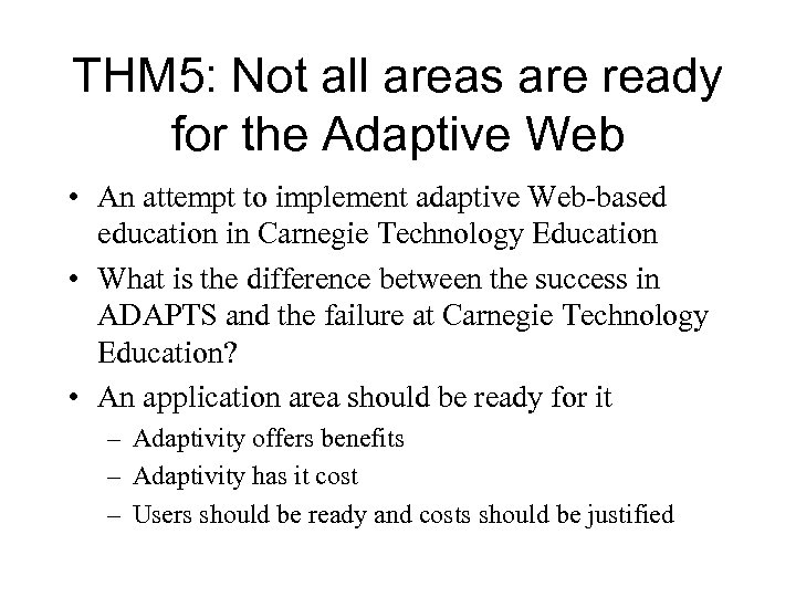 THM 5: Not all areas are ready for the Adaptive Web • An attempt