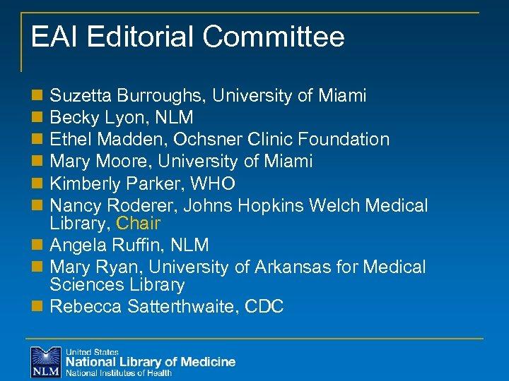 EAI Editorial Committee n Suzetta Burroughs, University of Miami n Becky Lyon, NLM n