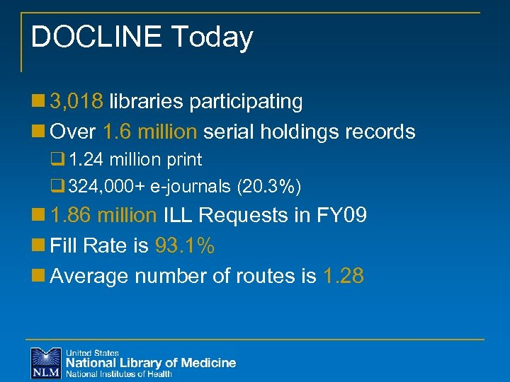 DOCLINE Today n 3, 018 libraries participating n Over 1. 6 million serial holdings