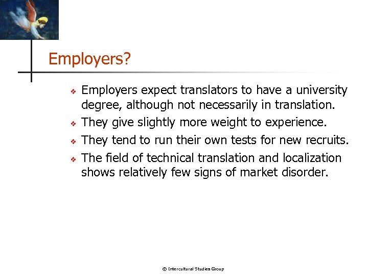 Employers? v v Employers expect translators to have a university degree, although not necessarily