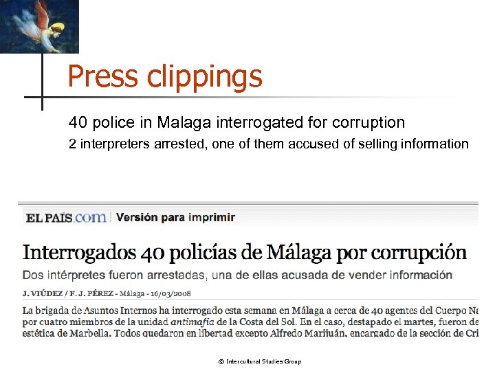 Press clippings 40 police in Malaga interrogated for corruption 2 interpreters arrested, one of