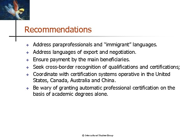 """Recommendations v v v Address paraprofessionals and """"immigrant"""" languages. Address languages of export and"""