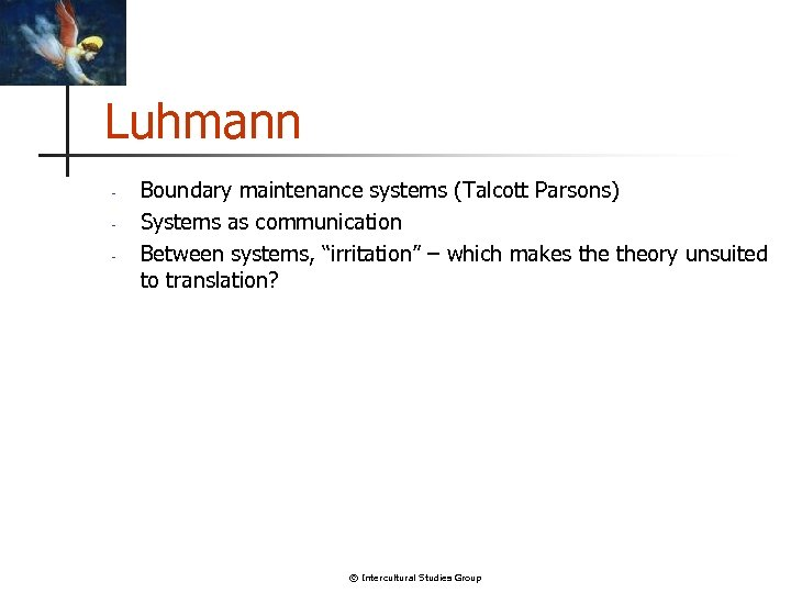 """Luhmann - Boundary maintenance systems (Talcott Parsons) Systems as communication Between systems, """"irritation"""" –"""