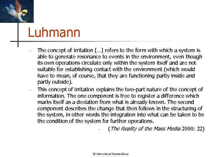 Luhmann - - The concept of irritation […] refers to the form with which
