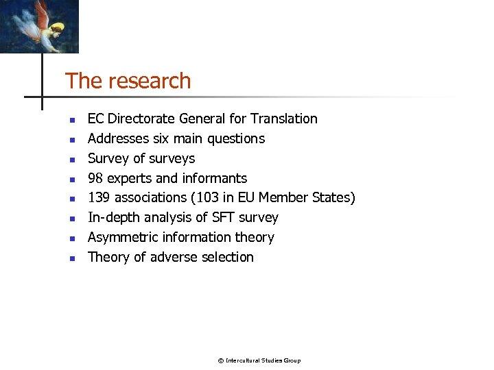 The research n n n n EC Directorate General for Translation Addresses six main