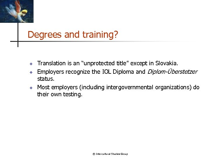 """Degrees and training? v v v Translation is an """"unprotected title"""" except in Slovakia."""