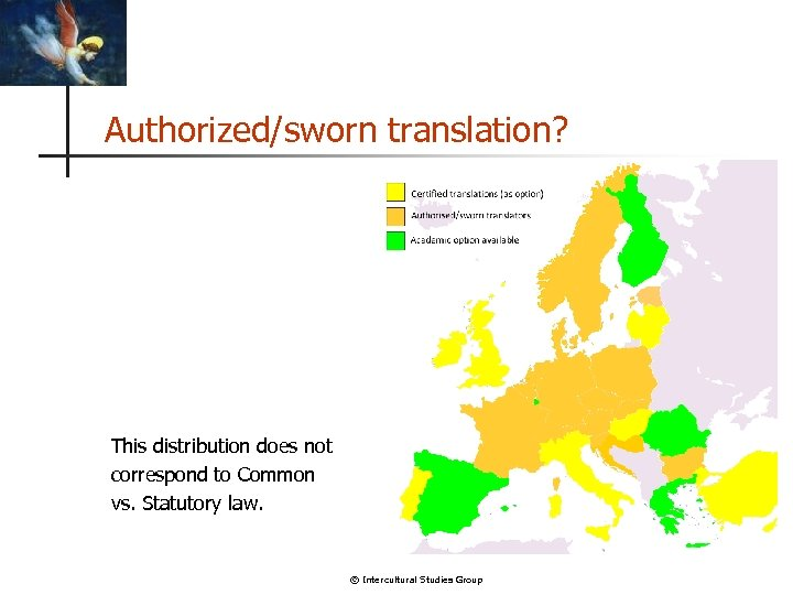 Authorized/sworn translation? This distribution does not correspond to Common vs. Statutory law. © Intercultural