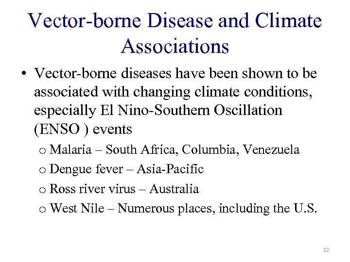 Vector-borne Disease and Climate Associations • Vector-borne diseases have been shown to be associated