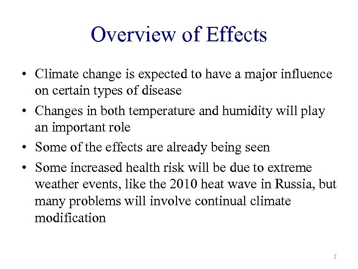 Overview of Effects • Climate change is expected to have a major influence on