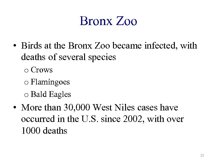 Bronx Zoo • Birds at the Bronx Zoo became infected, with deaths of several
