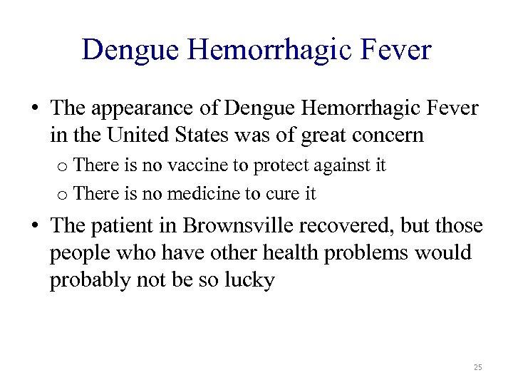Dengue Hemorrhagic Fever • The appearance of Dengue Hemorrhagic Fever in the United States