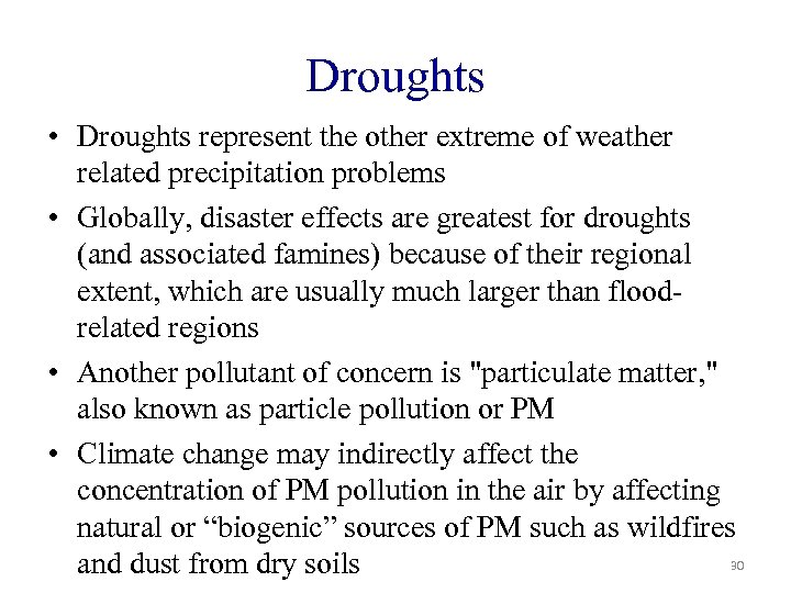 Droughts • Droughts represent the other extreme of weather related precipitation problems • Globally,