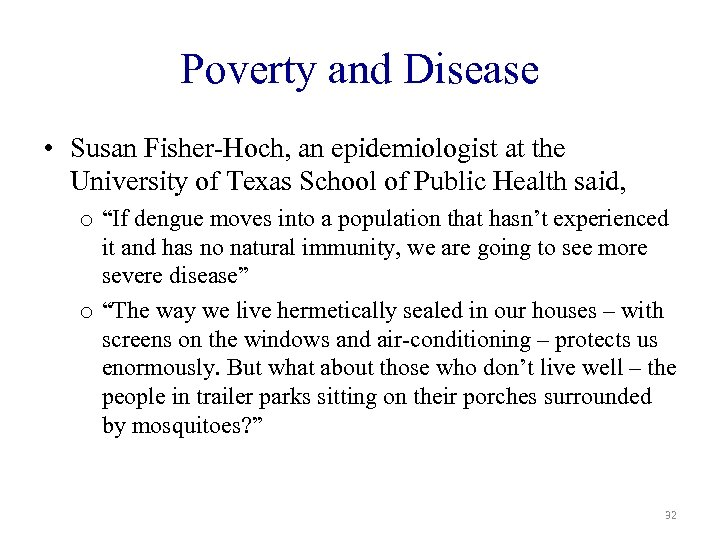 Poverty and Disease • Susan Fisher-Hoch, an epidemiologist at the University of Texas School