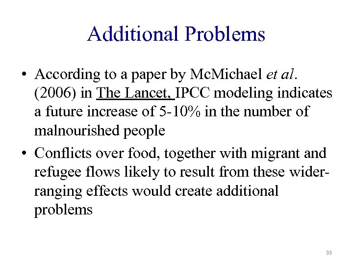 Additional Problems • According to a paper by Mc. Michael et al. (2006) in