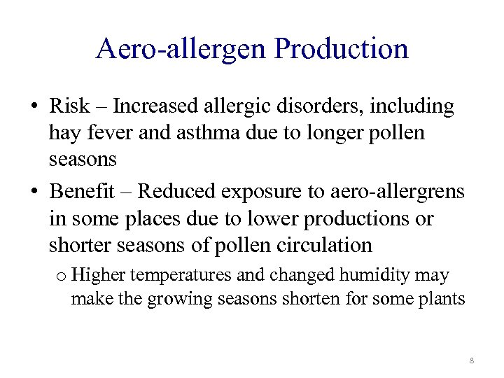Aero-allergen Production • Risk – Increased allergic disorders, including hay fever and asthma due