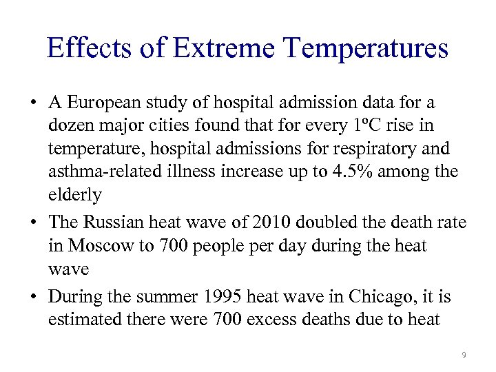 Effects of Extreme Temperatures • A European study of hospital admission data for a