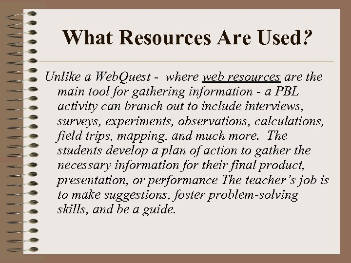 What Resources Are Used? Unlike a Web. Quest - where web resources are the