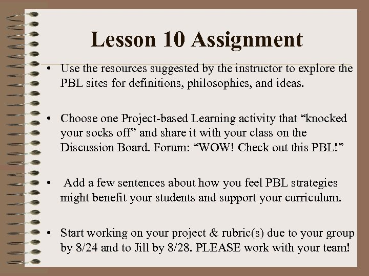 Lesson 10 Assignment • Use the resources suggested by the instructor to explore the