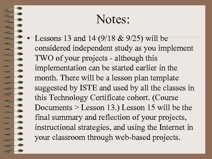 Notes: • Lessons 13 and 14 (9/18 & 9/25) will be considered independent study