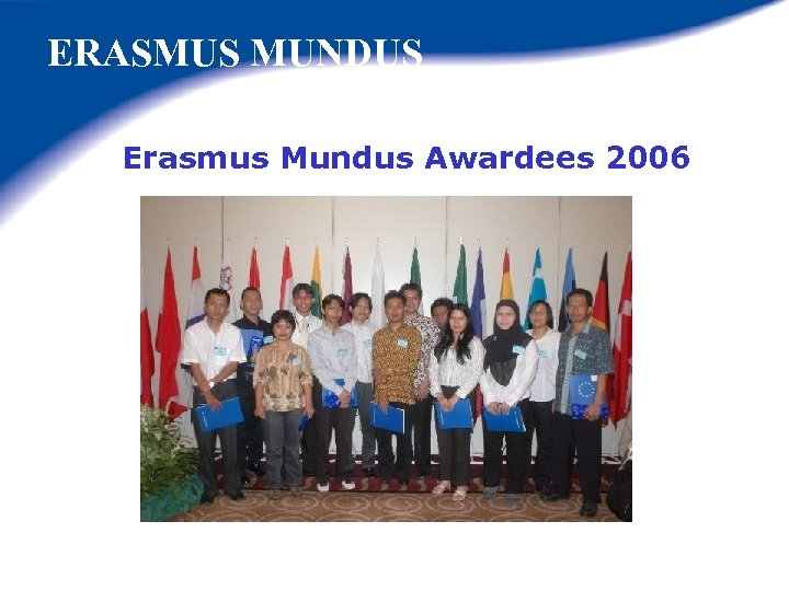ERASMUS MUNDUS Erasmus Mundus Awardees 2006