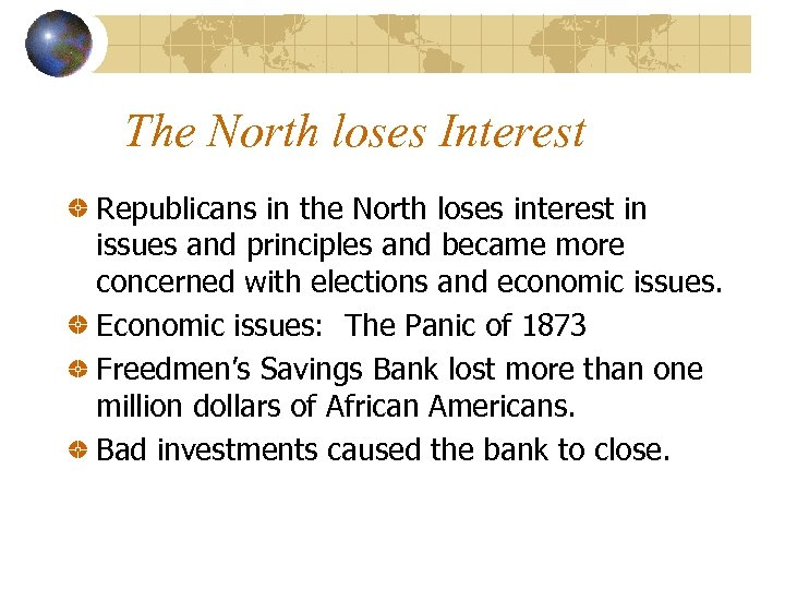 The North loses Interest Republicans in the North loses interest in issues and principles
