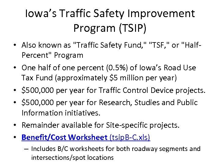 Iowa's Traffic Safety Improvement Program (TSIP) • Also known as