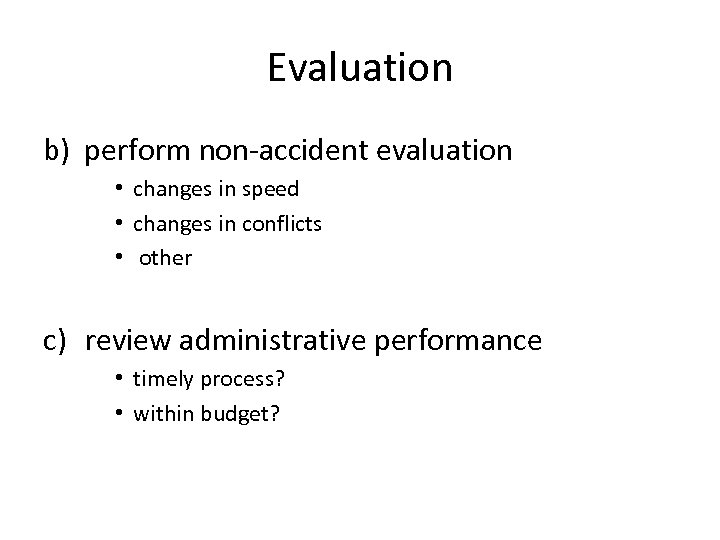 Evaluation b) perform non-accident evaluation • changes in speed • changes in conflicts •
