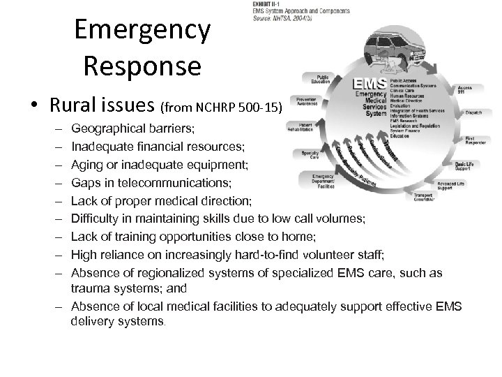Emergency Response • Rural issues (from NCHRP 500 -15) – – – – –