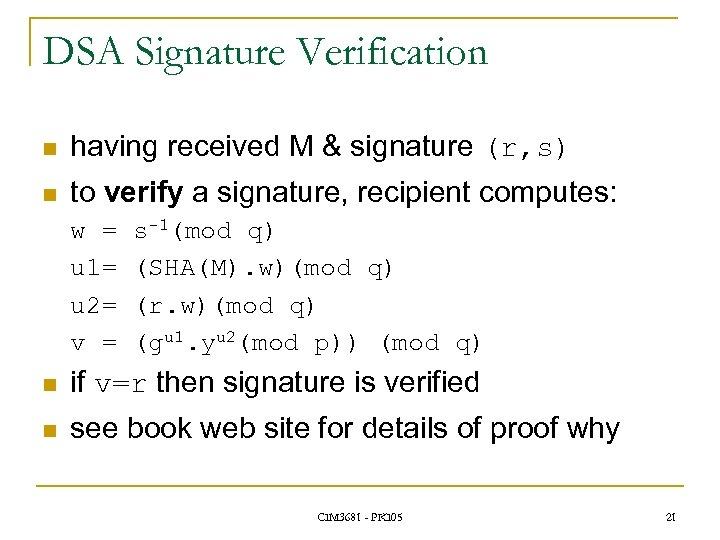 DSA Signature Verification n having received M & signature (r, s) n to verify