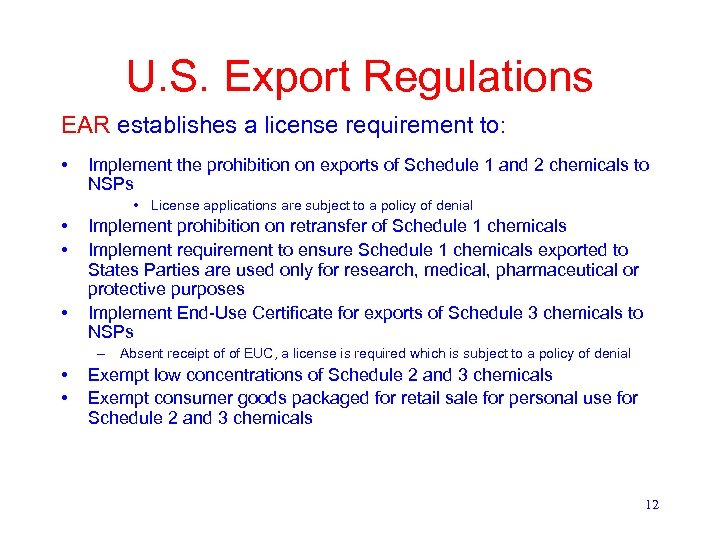 U. S. Export Regulations EAR establishes a license requirement to: • Implement the prohibition