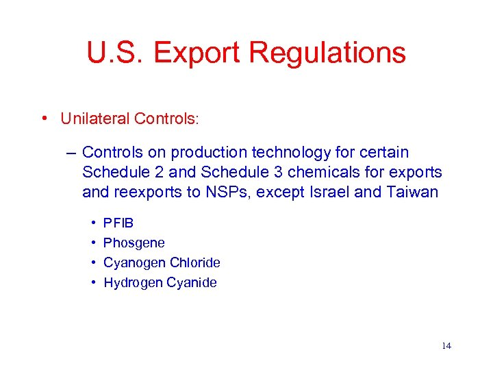 U. S. Export Regulations • Unilateral Controls: – Controls on production technology for certain