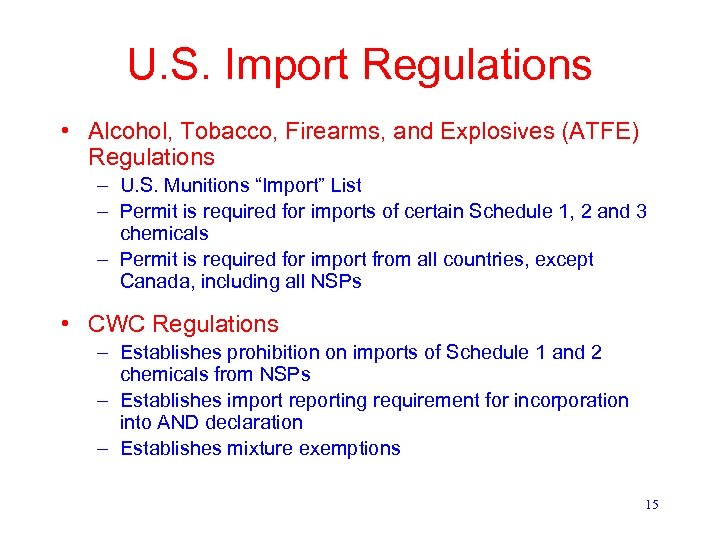 U. S. Import Regulations • Alcohol, Tobacco, Firearms, and Explosives (ATFE) Regulations – U.