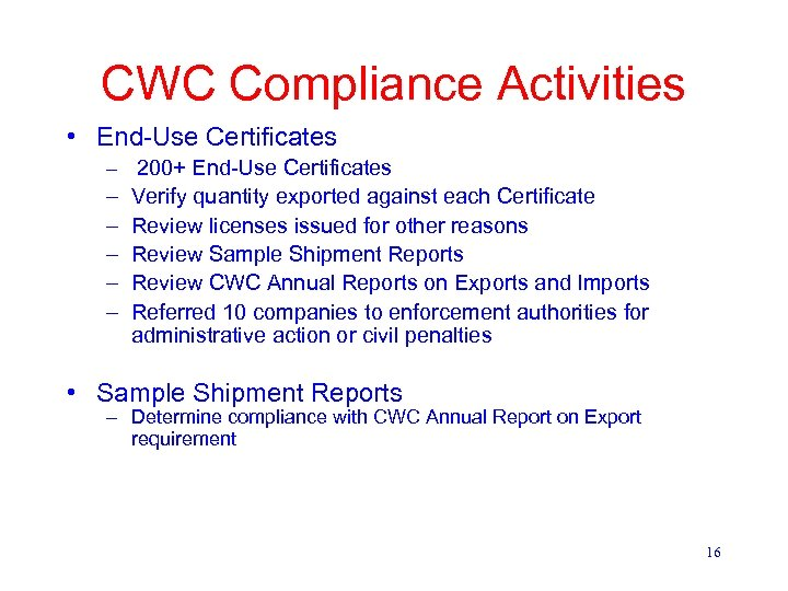 CWC Compliance Activities • End-Use Certificates – 200+ End-Use Certificates – – – Verify