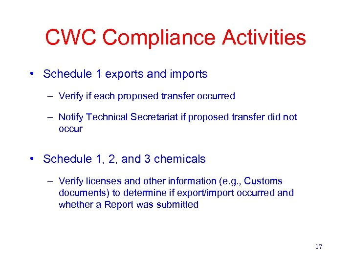 CWC Compliance Activities • Schedule 1 exports and imports – Verify if each proposed
