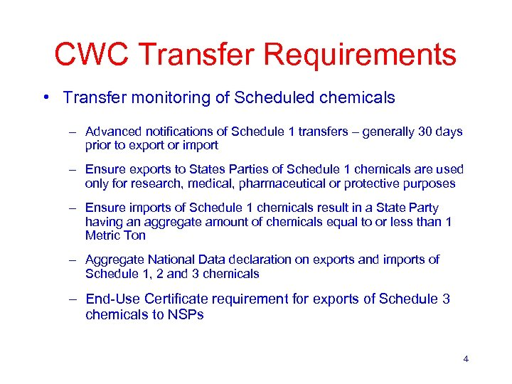 CWC Transfer Requirements • Transfer monitoring of Scheduled chemicals – Advanced notifications of Schedule
