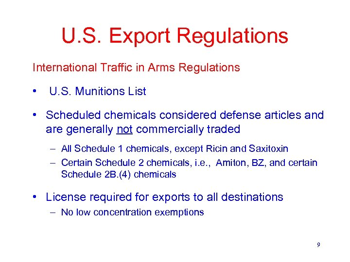 U. S. Export Regulations International Traffic in Arms Regulations • U. S. Munitions List