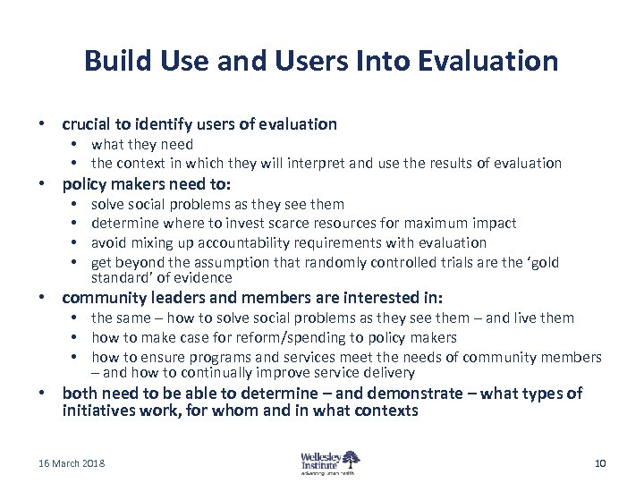 Build Use and Users Into Evaluation • crucial to identify users of evaluation •