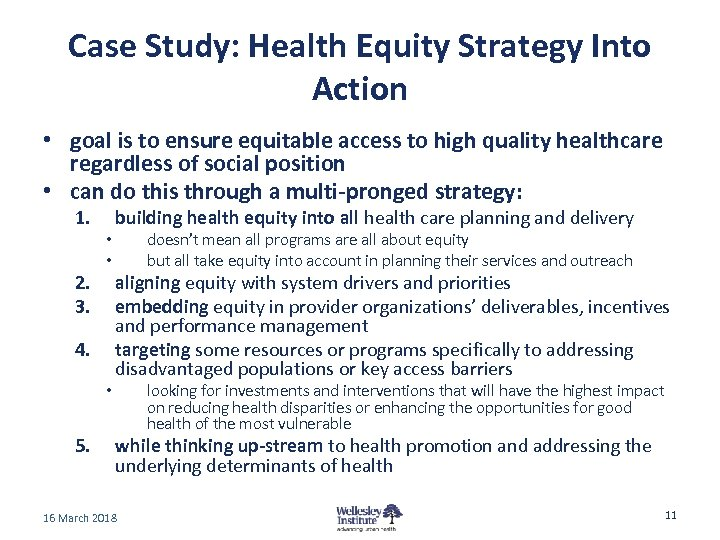 Case Study: Health Equity Strategy Into Action • goal is to ensure equitable access