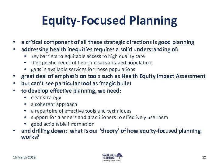 Equity-Focused Planning • a critical component of all these strategic directions is good planning