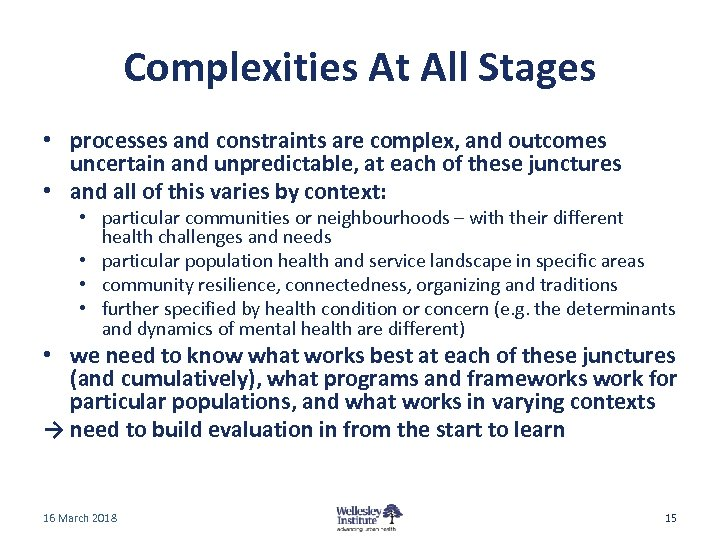 Complexities At All Stages • processes and constraints are complex, and outcomes uncertain and