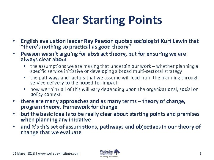 Clear Starting Points • English evaluation leader Ray Pawson quotes sociologist Kurt Lewin that