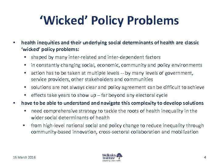 'Wicked' Policy Problems • • health inequities and their underlying social determinants of health
