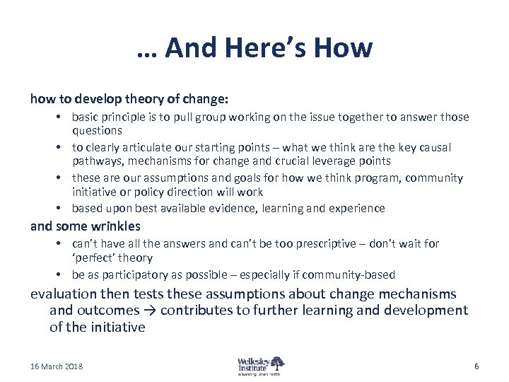 … And Here's How how to develop theory of change: • basic principle is