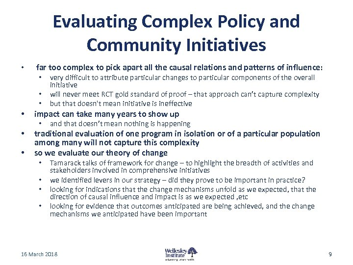 Evaluating Complex Policy and Community Initiatives • • far too complex to pick apart