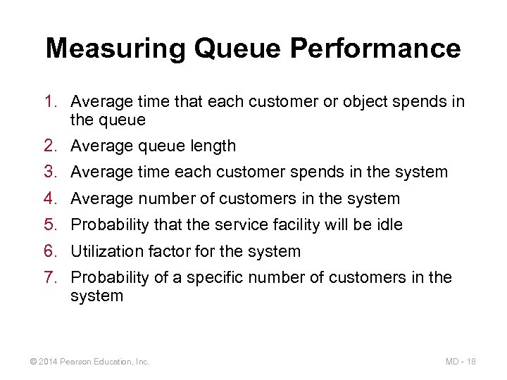 Measuring Queue Performance 1. Average time that each customer or object spends in the